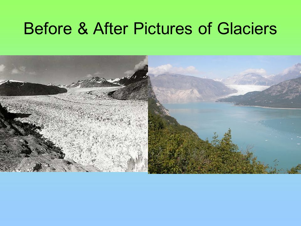 Before & After Pictures of Glaciers