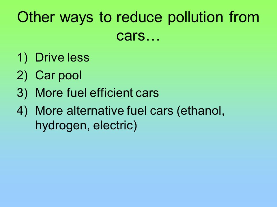 Other ways to reduce pollution from cars…