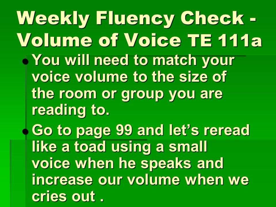 Weekly Fluency Check - Volume of Voice TE 111a