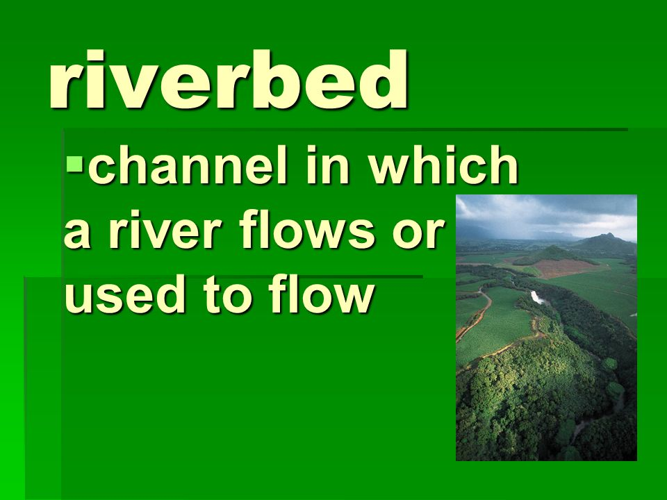 channel in which a river flows or used to flow