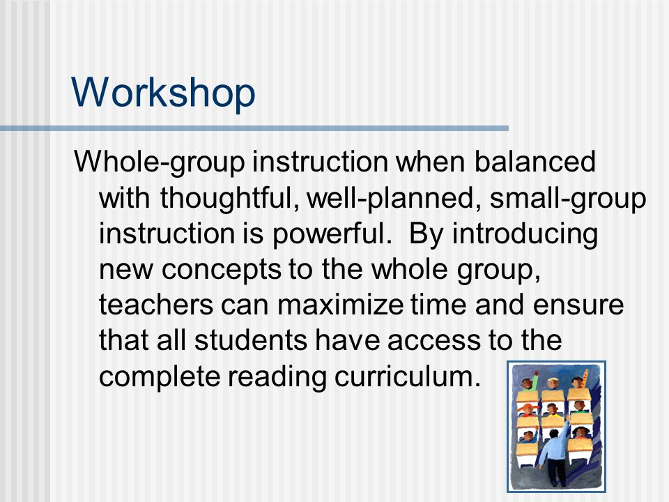 Workshop Small Group Instruction Compiled By Carrie Bunce Ppt