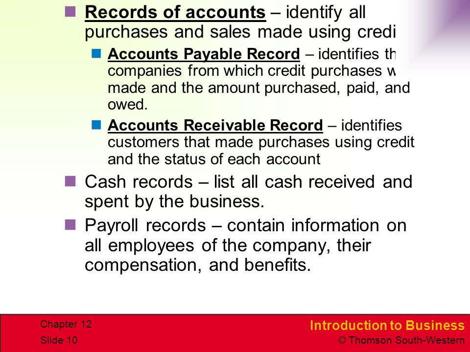 Cash records – list all cash received and spent by the business.
