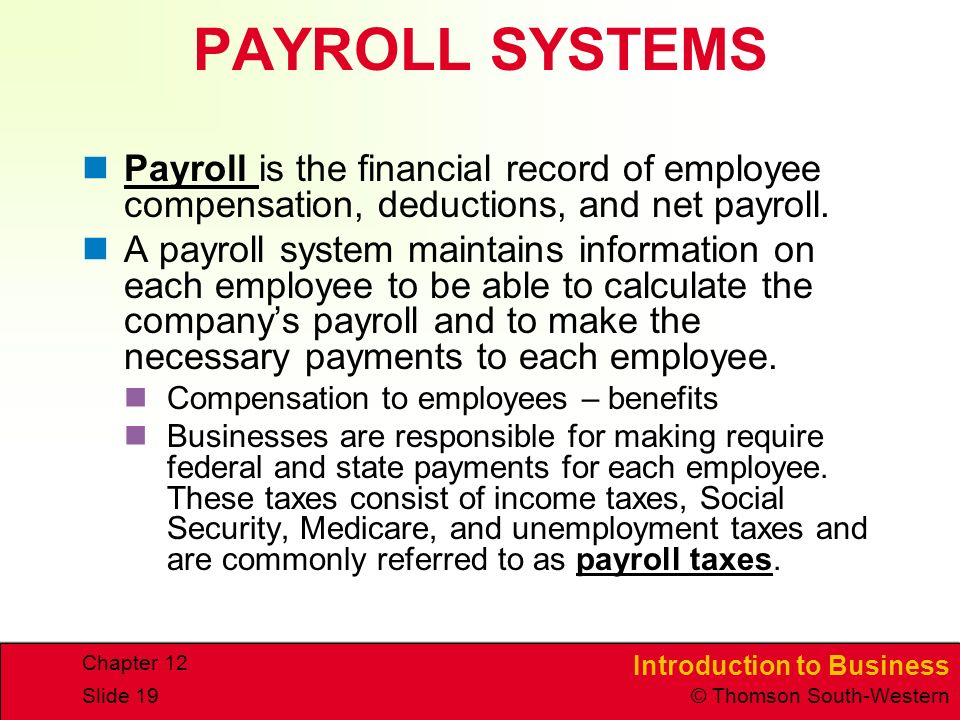 PAYROLL SYSTEMS Payroll is the financial record of employee compensation, deductions, and net payroll.