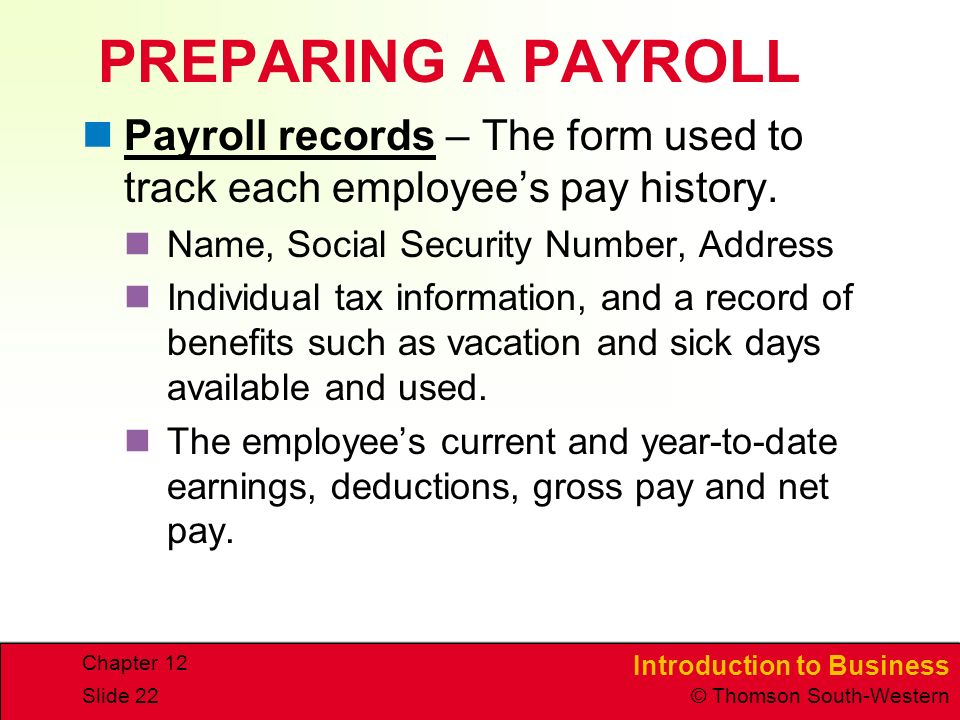 PREPARING A PAYROLL Payroll records – The form used to track each employee's pay history. Name, Social Security Number, Address.