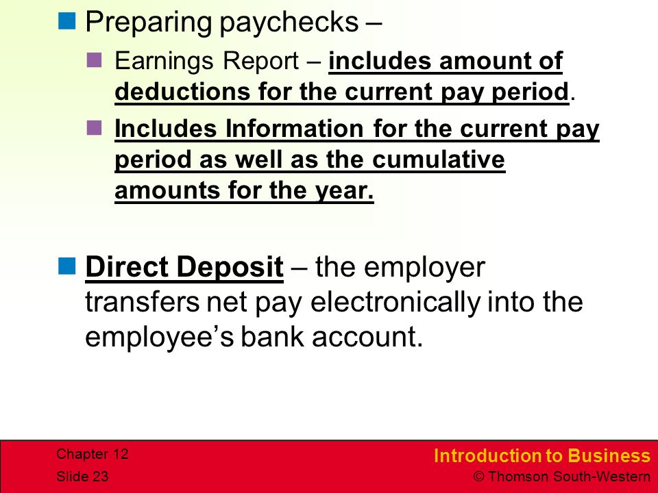 Preparing paychecks – Earnings Report – includes amount of deductions for the current pay period.