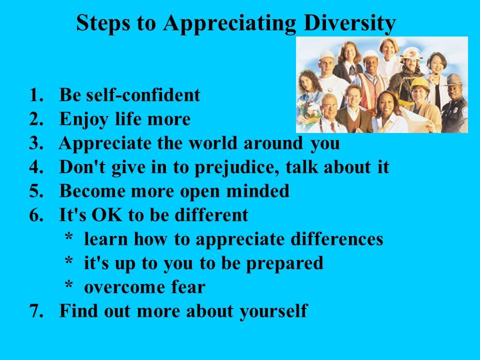 Steps to Appreciating Diversity
