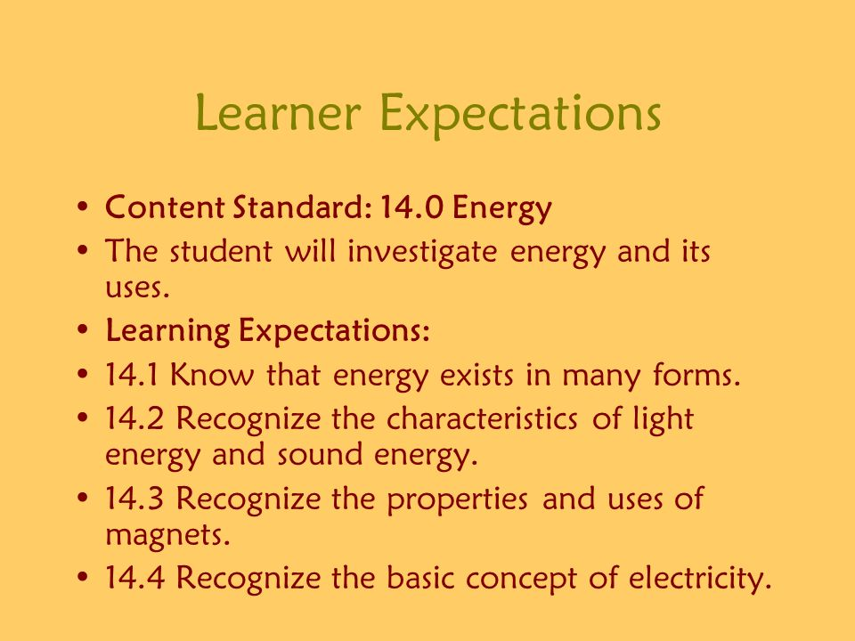 Learner Expectations Content Standard: 14.0 Energy