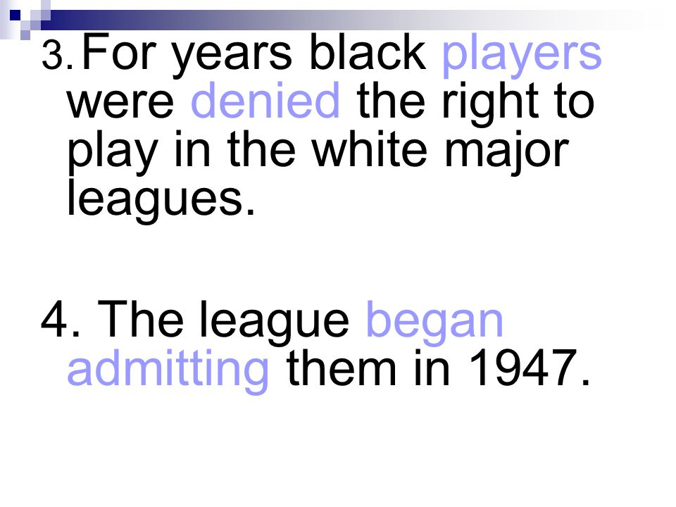 4. The league began admitting them in 1947.