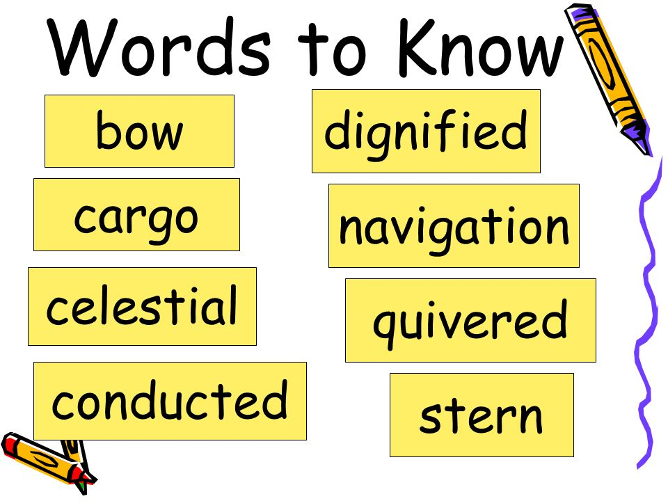 Words to Know dignified bow cargo navigation celestial quivered