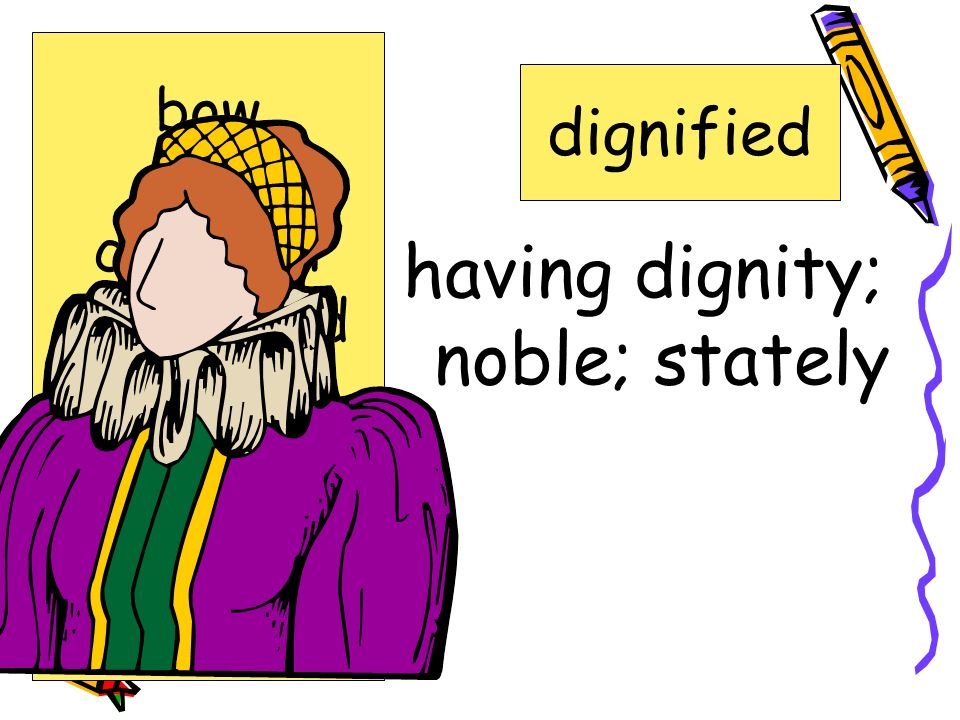 having dignity; noble; stately