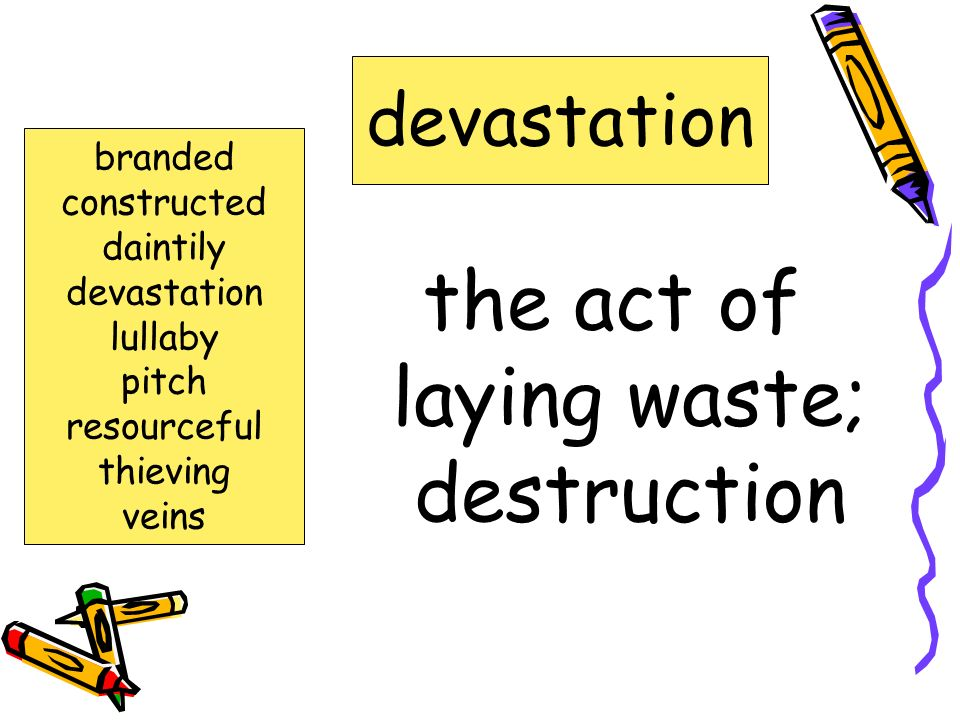 the act of laying waste; destruction