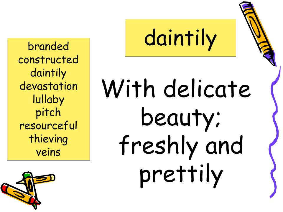 With delicate beauty; freshly and prettily