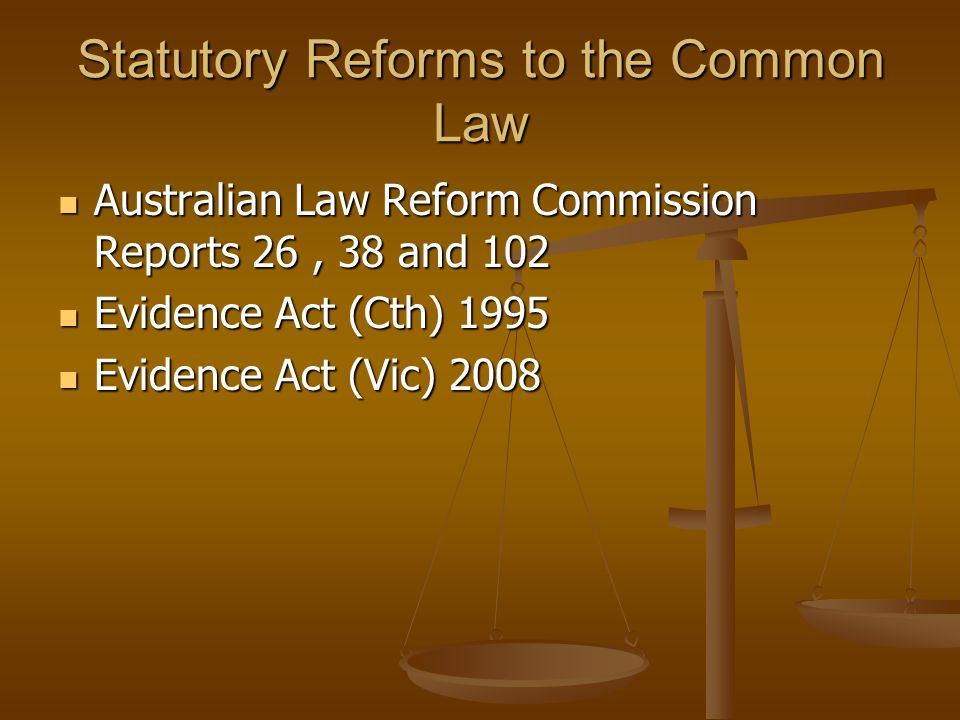 Statutory Reforms to the Common Law