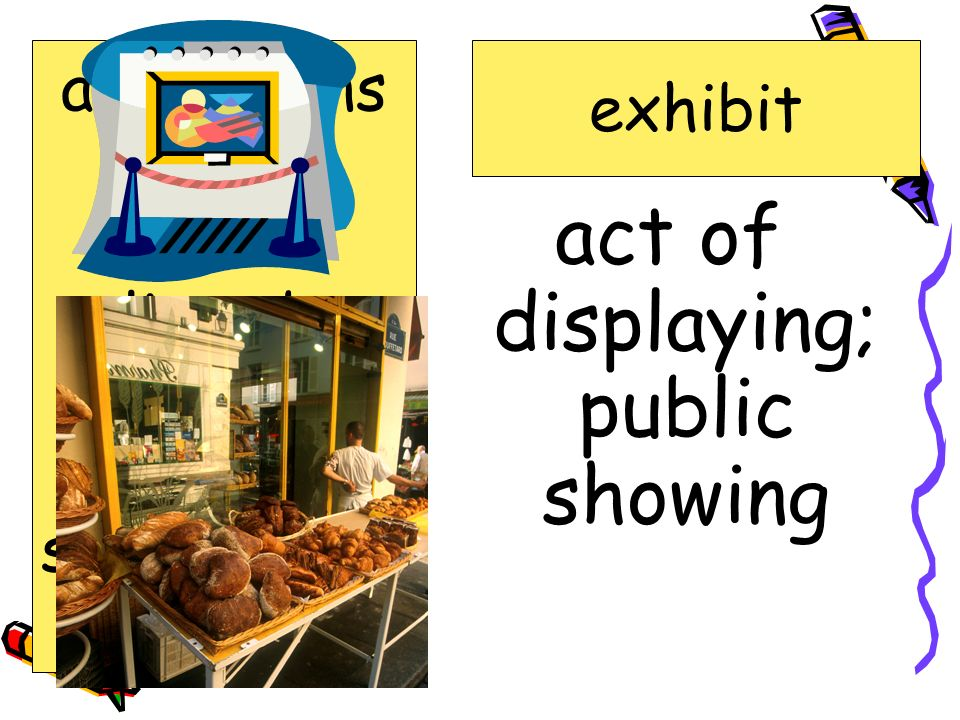 act of displaying; public showing
