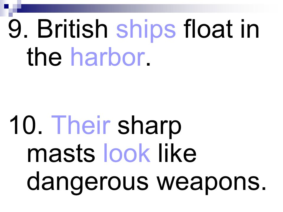 9. British ships float in the harbor.