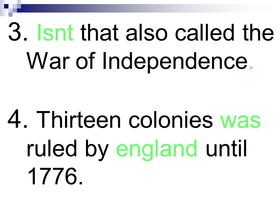 3. Isnt that also called the War of Independence.