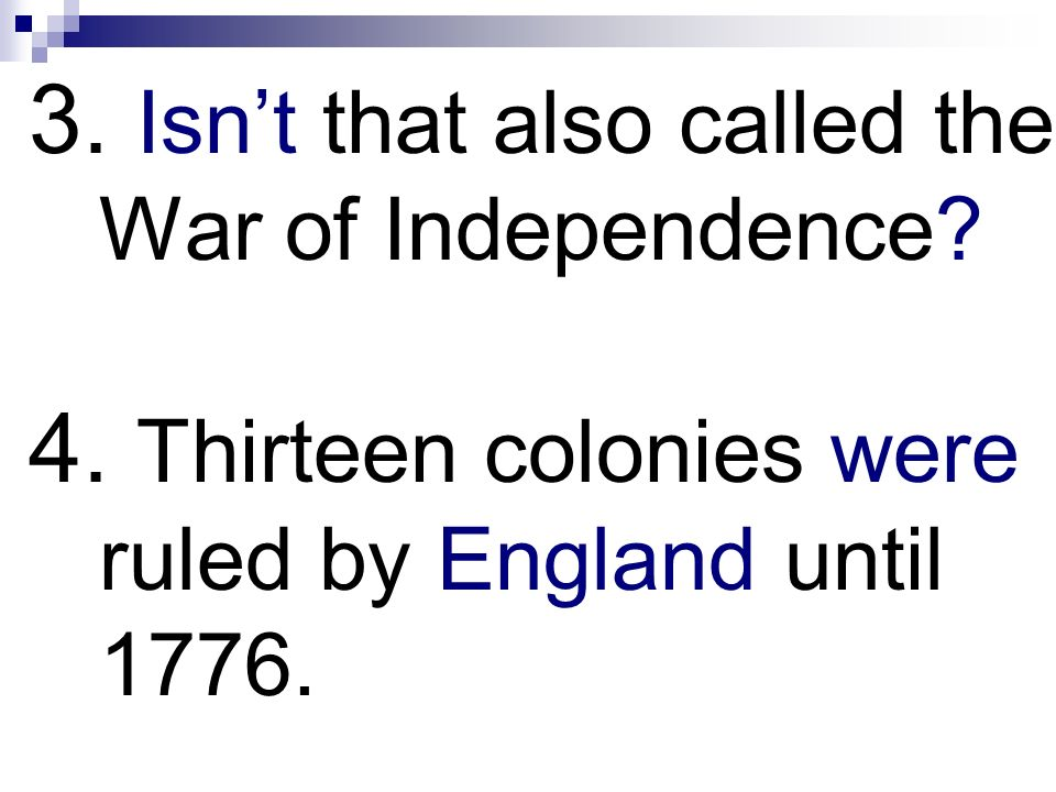3. Isn't that also called the War of Independence