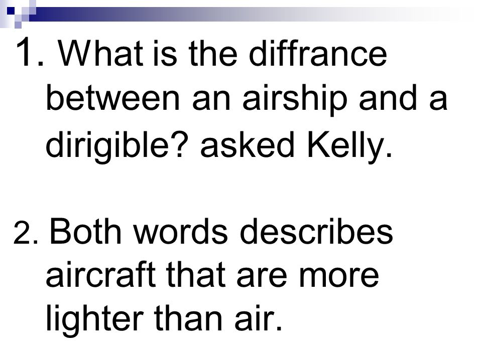 1. What is the diffrance between an airship and a dirigible
