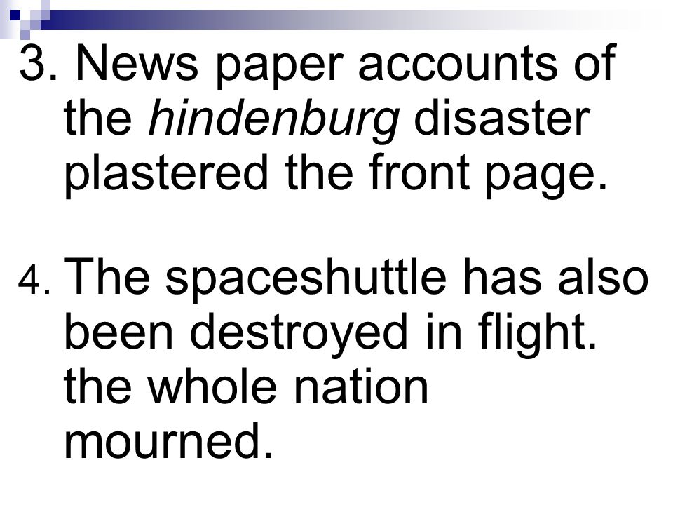 3. News paper accounts of the hindenburg disaster plastered the front page.