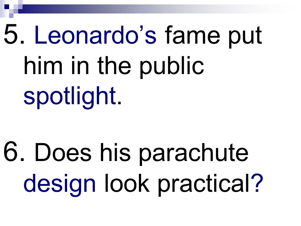 5. Leonardo's fame put him in the public spotlight.
