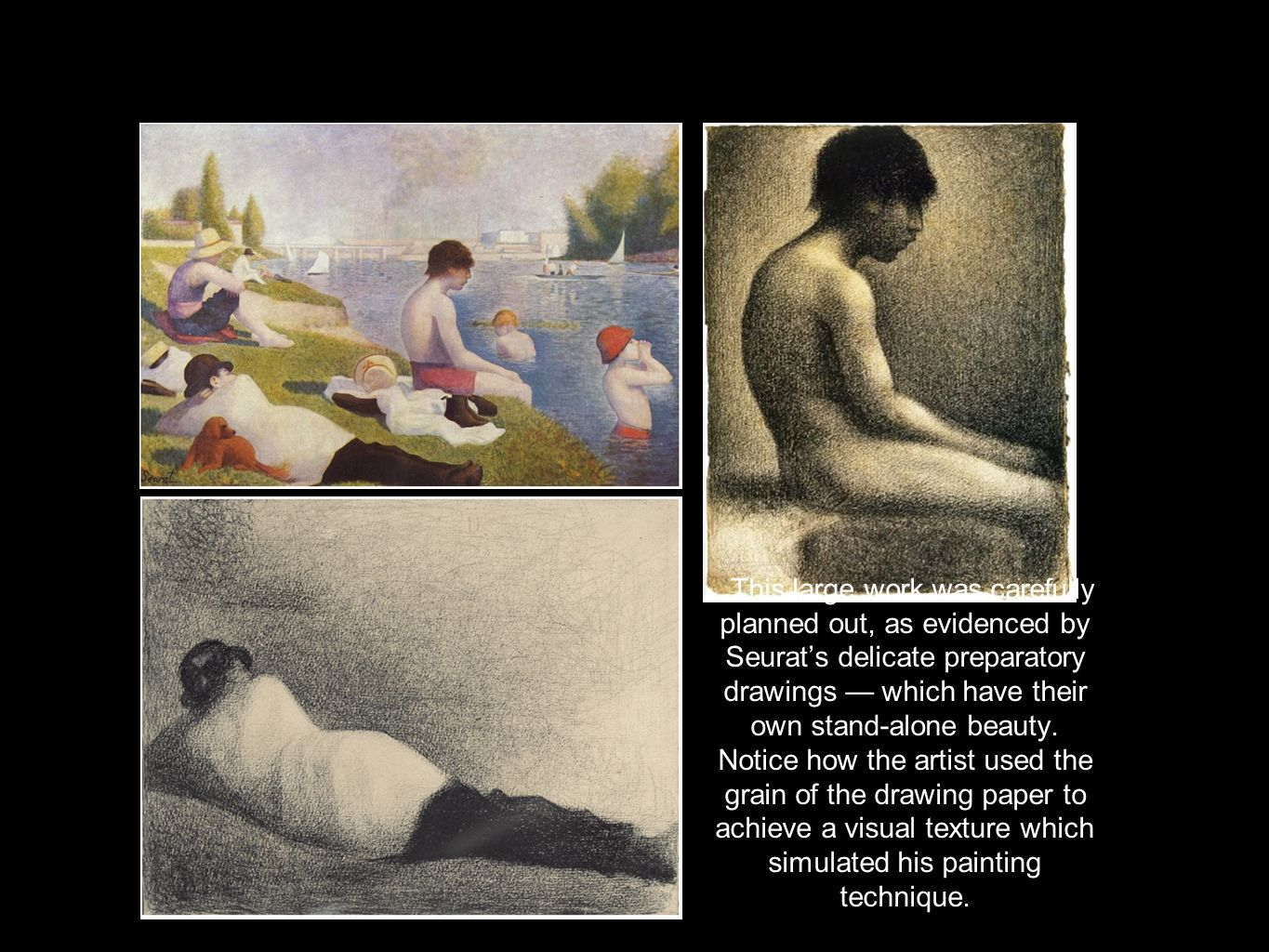 This large work was carefully planned out, as evidenced by Seurat's delicate preparatory drawings — which have their own stand-alone beauty.