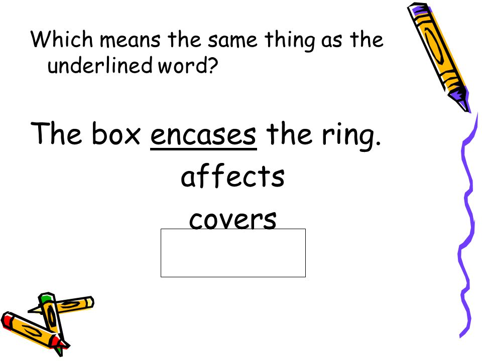 The box encases the ring. affects covers