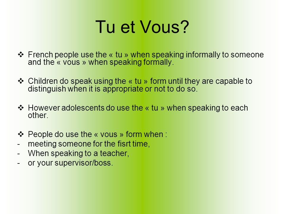 Greetings in french how do french people greet each other ppt tu et vous french people use the tu when speaking informally to someone and m4hsunfo