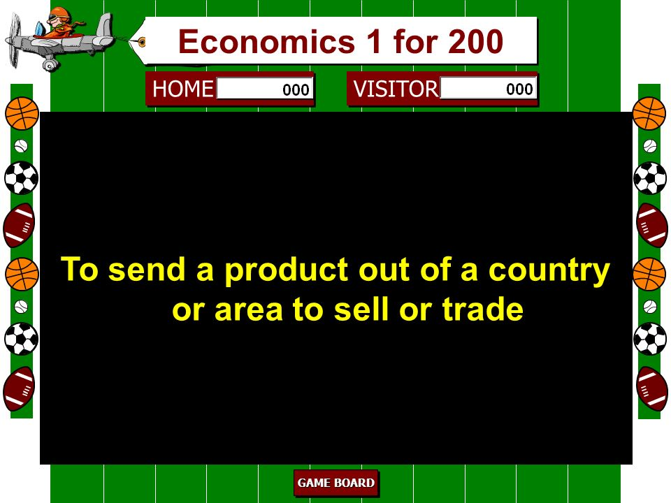 To send a product out of a country or area to sell or trade