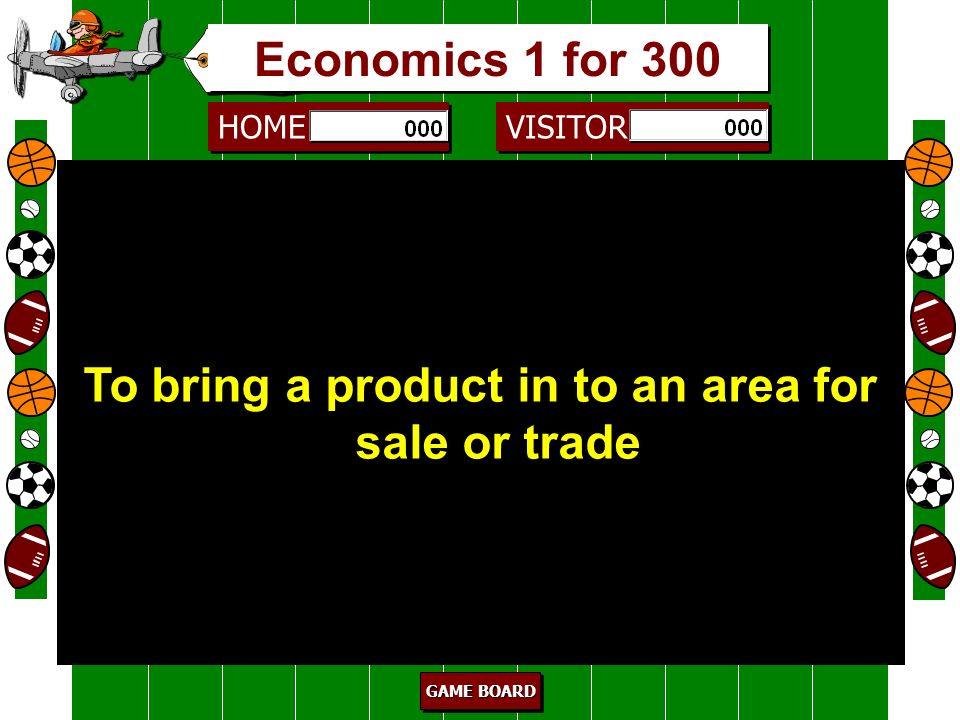 To bring a product in to an area for sale or trade