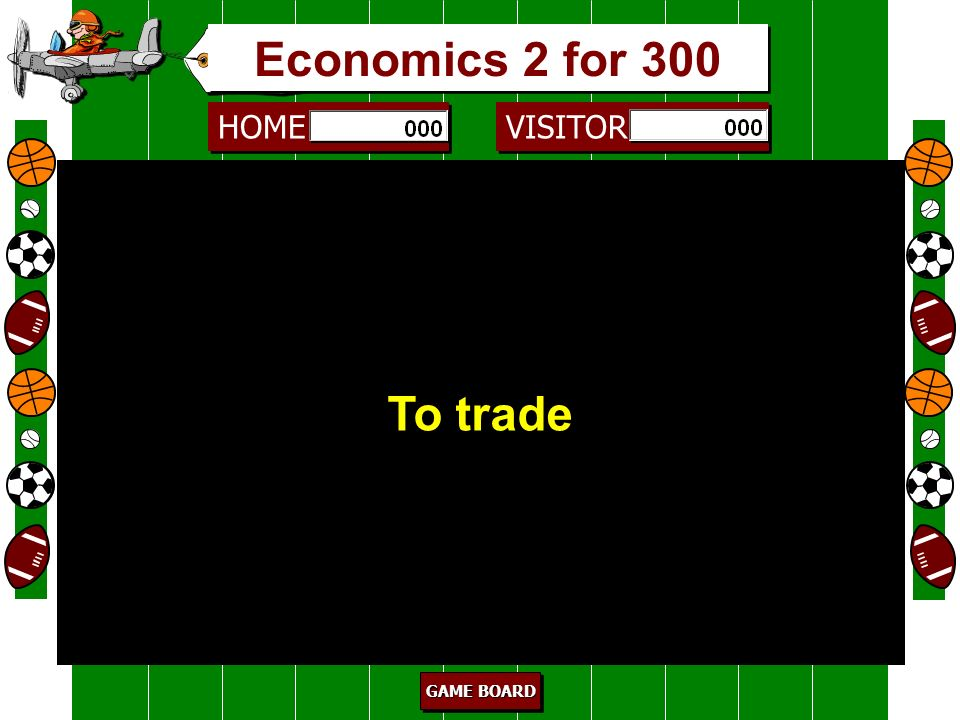 Economics 2 for 300 To trade 300 barter
