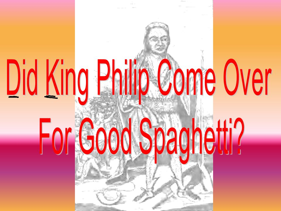Did King Philip Come Over