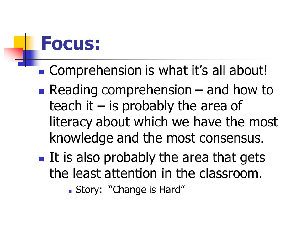 Focus: Comprehension is what it's all about!