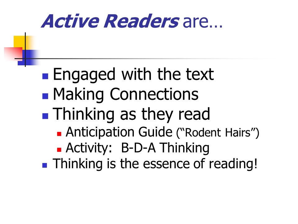 Active Readers are… Engaged with the text Making Connections