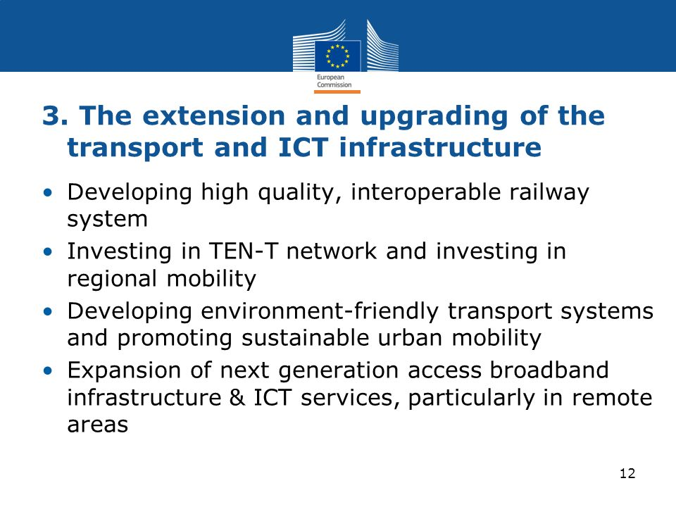 3. The extension and upgrading of the transport and ICT infrastructure