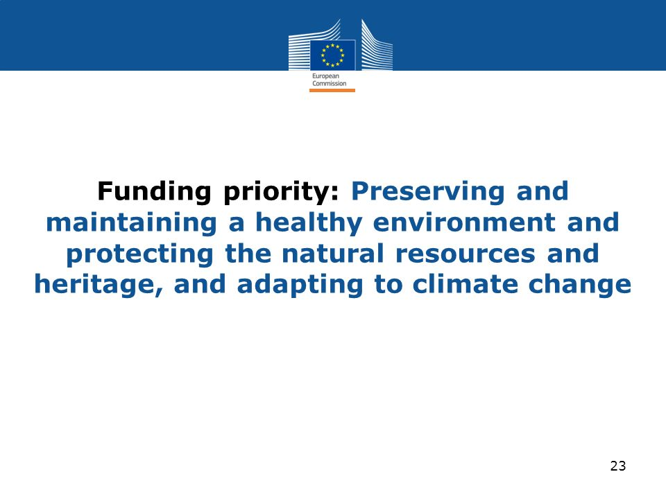 Funding priority: Preserving and maintaining a healthy environment and protecting the natural resources and heritage, and adapting to climate change