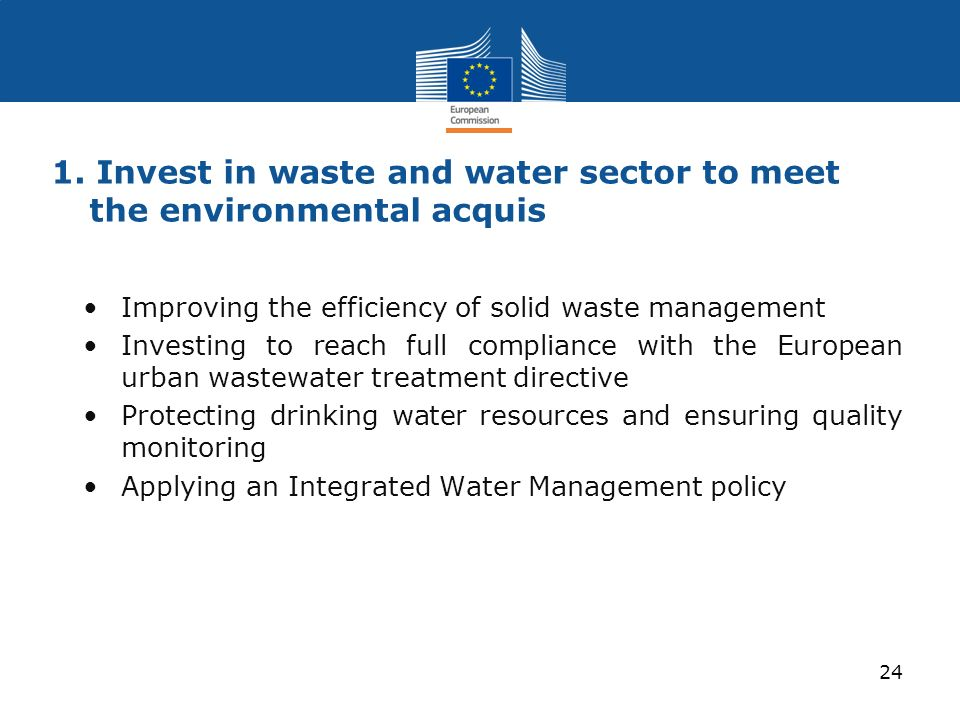 1. Invest in waste and water sector to meet the environmental acquis