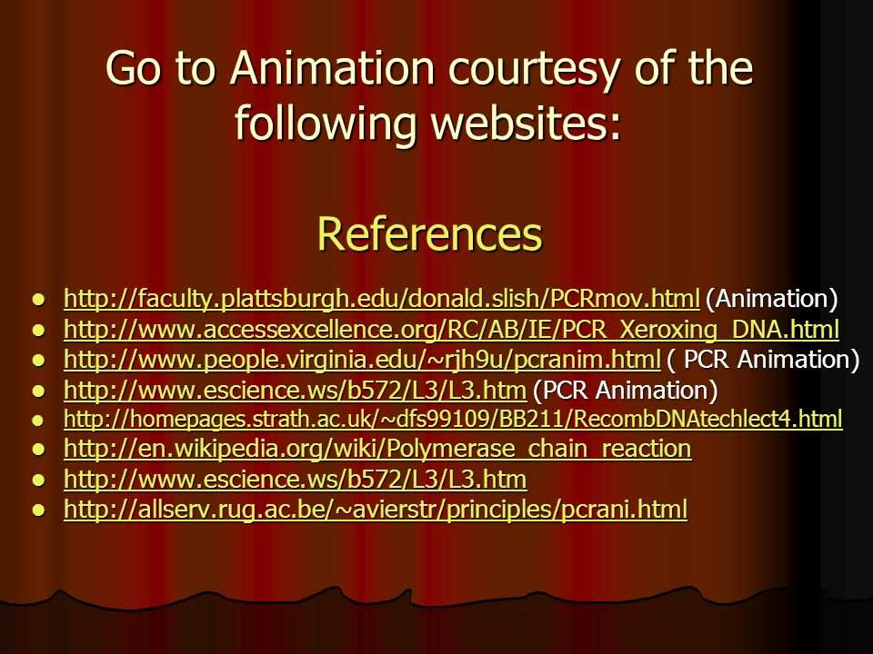 Go to Animation courtesy of the following websites: References