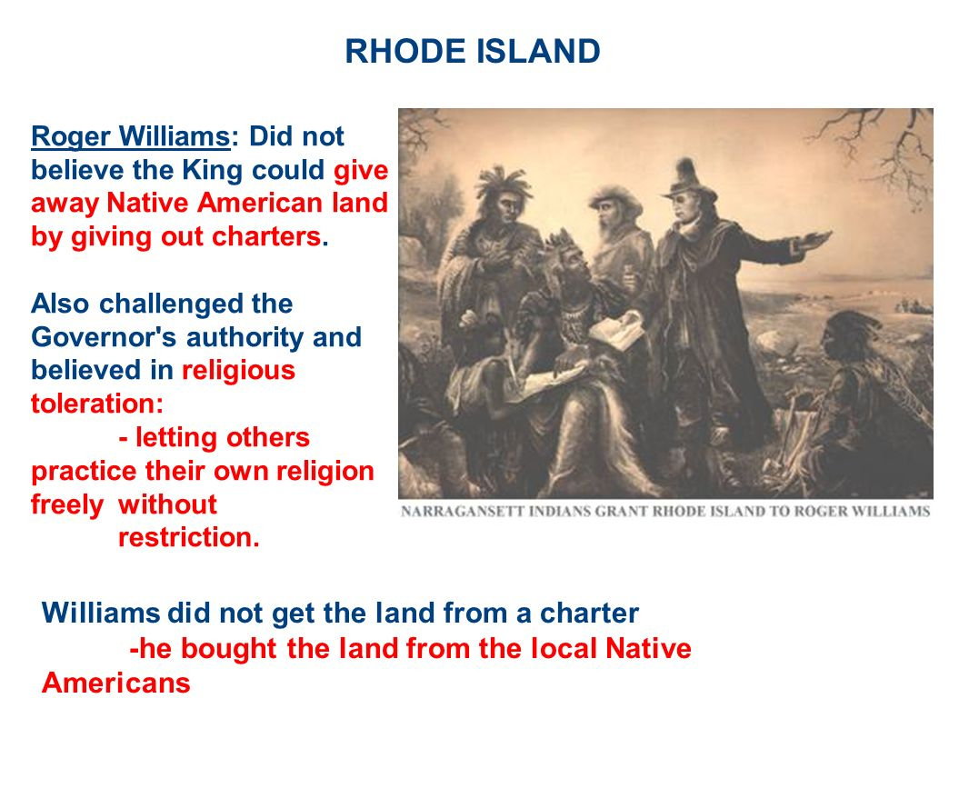 RHODE ISLAND Williams did not get the land from a charter