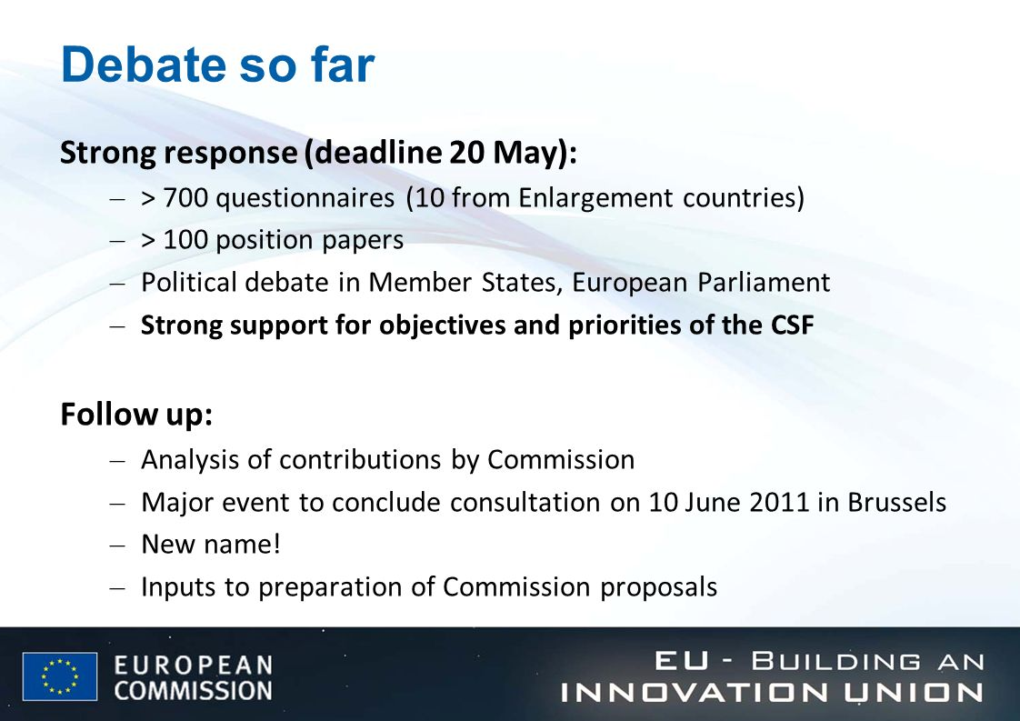 Debate so far Strong response (deadline 20 May): Follow up:
