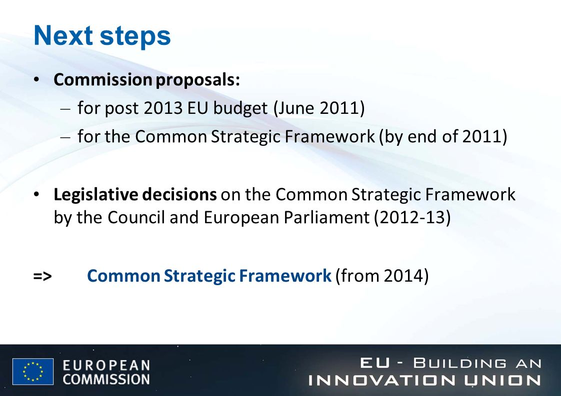 Next steps Commission proposals: for post 2013 EU budget (June 2011)