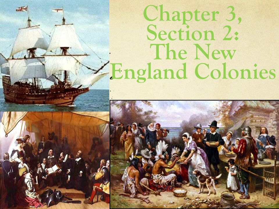 Chapter 3, Section 2: The New England Colonies