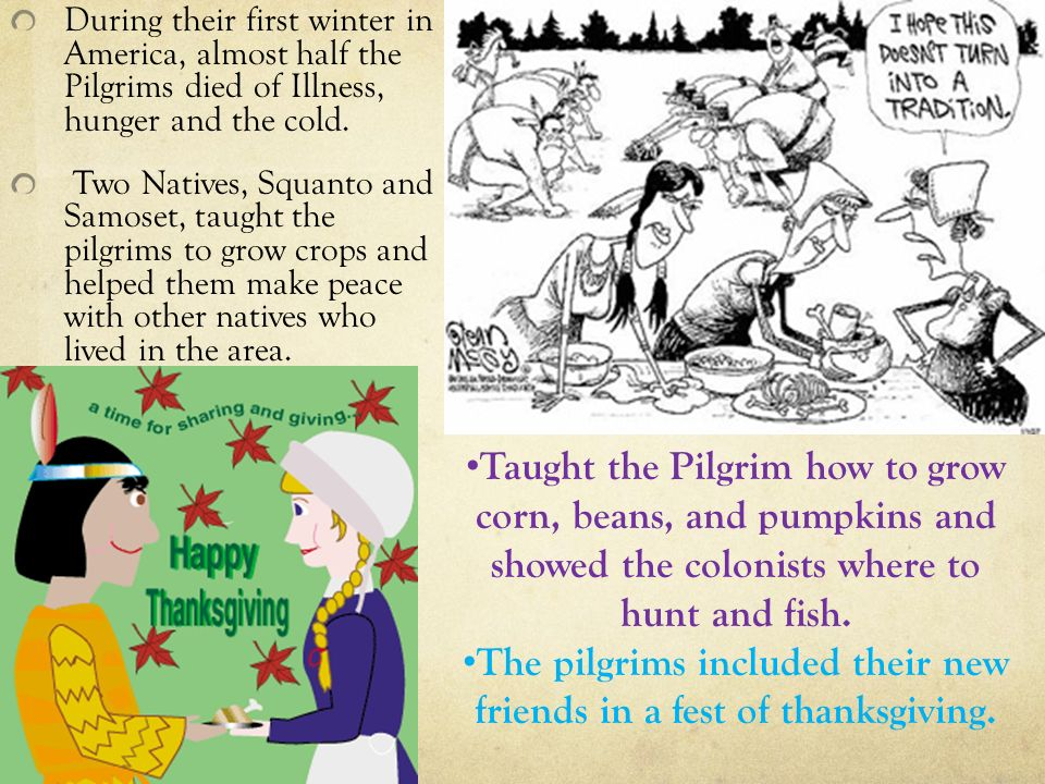The pilgrims included their new friends in a fest of thanksgiving.