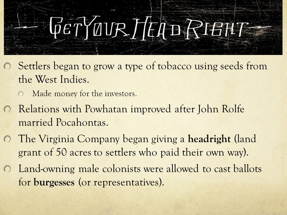 Relations with Powhatan improved after John Rolfe married Pocahontas.
