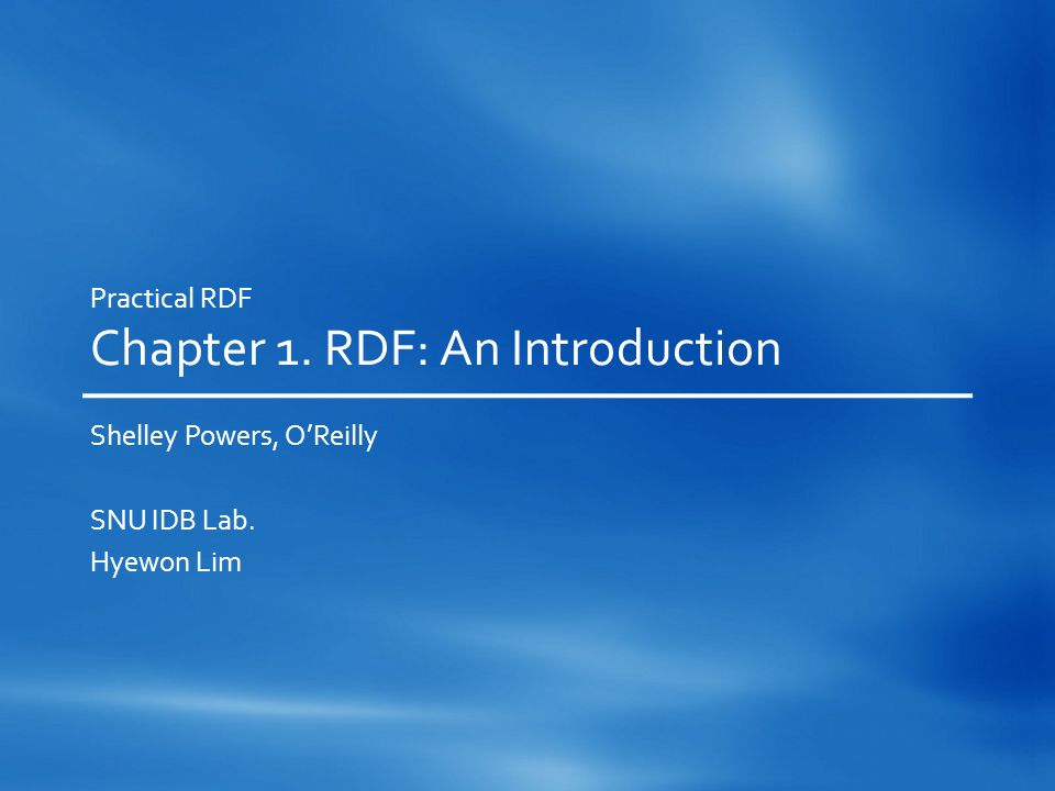 Practical RDF Chapter 1. RDF: An Introduction