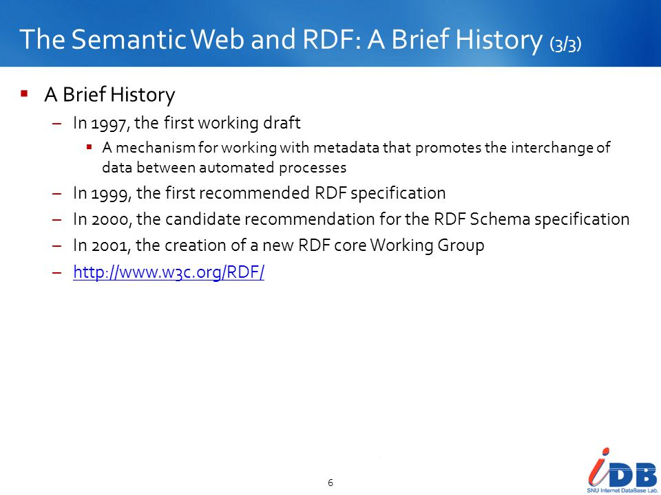 The Semantic Web and RDF: A Brief History (3/3)