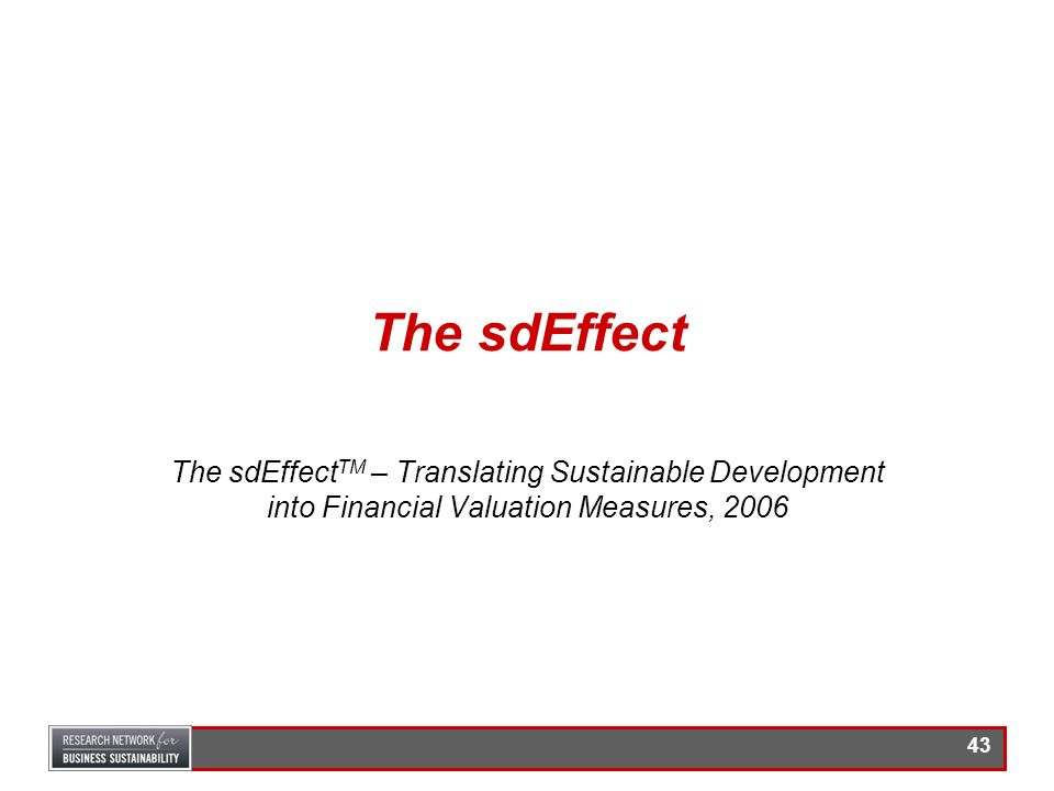 The sdEffect The sdEffectTM – Translating Sustainable Development into Financial Valuation Measures, 2006.