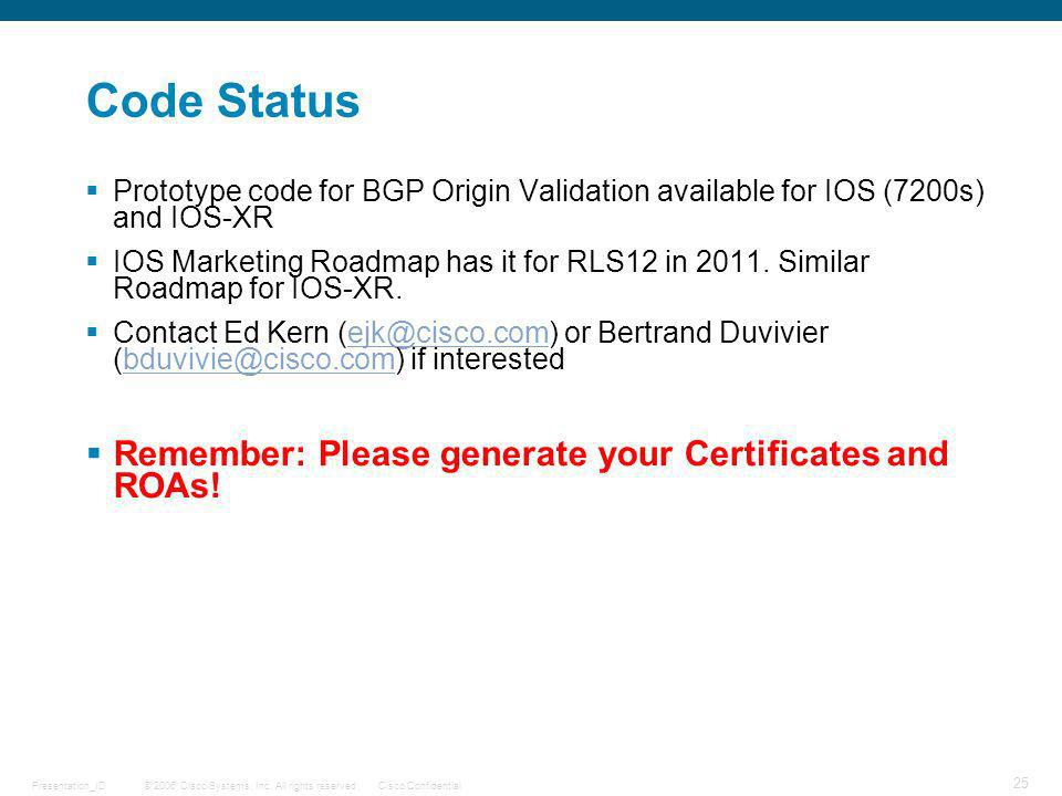 Code Status Remember: Please generate your Certificates and ROAs!