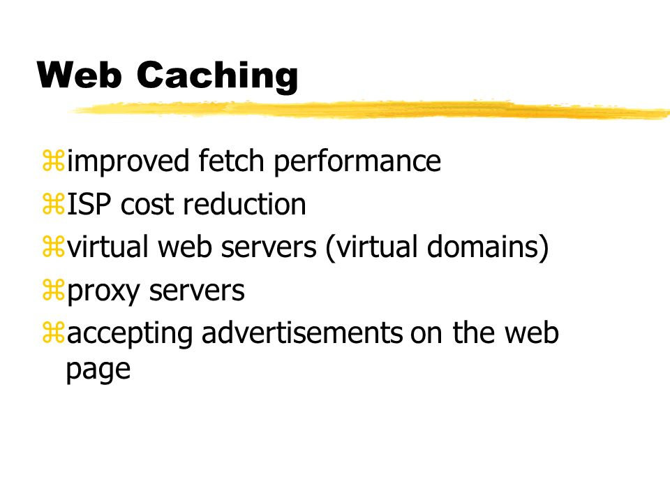 Web Caching improved fetch performance ISP cost reduction