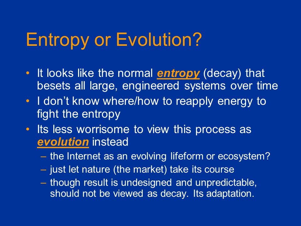 Entropy or Evolution It looks like the normal entropy (decay) that besets all large, engineered systems over time.