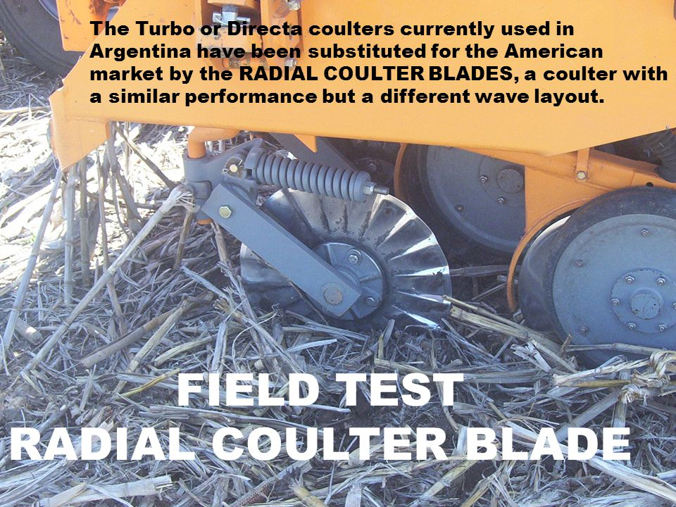 FIELD TEST RADIAL COULTER BLADE